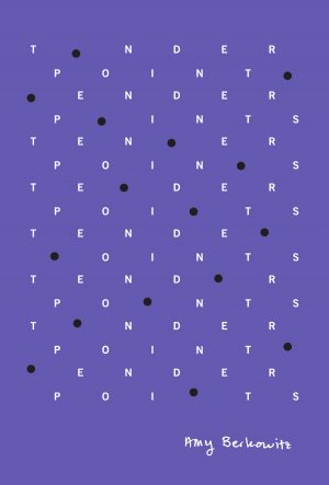 [OUT OF PRINT; order from Nightboat] Tender Points (Timeless, Infinite Light, 2015) By Amy Berkowitz